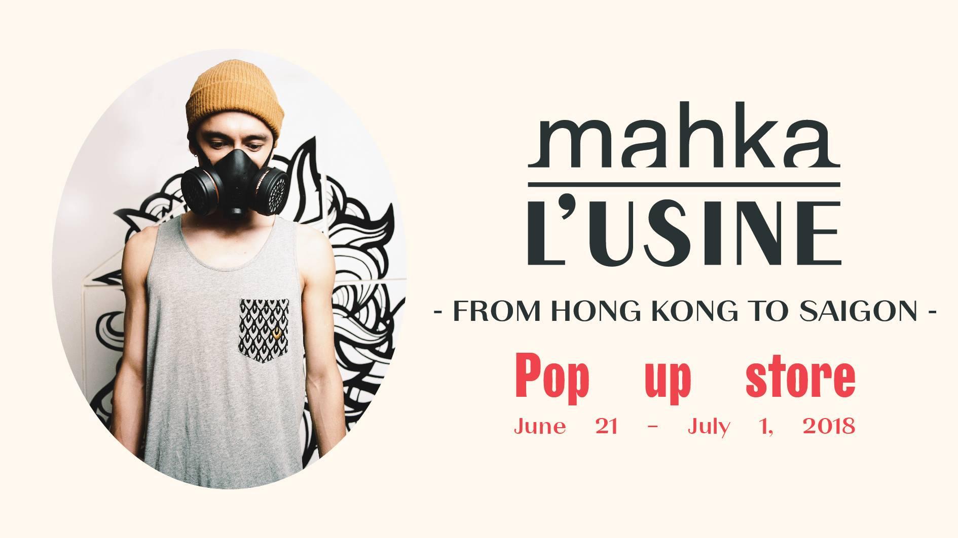 Mahka meets L'Usine: From Hong Kong to Saigon